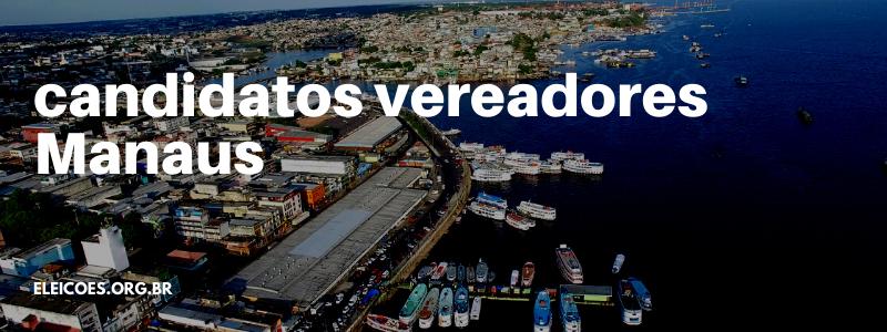 candidatos a vereador Manaus 2020