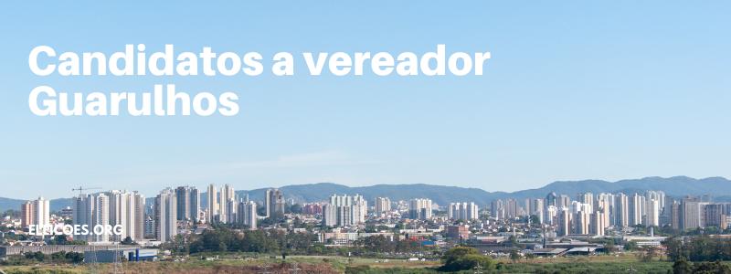 Candidatos a vereador Guarulhos 2020