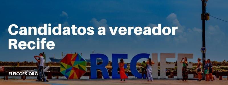 Candidatos a vereador Recife 2020